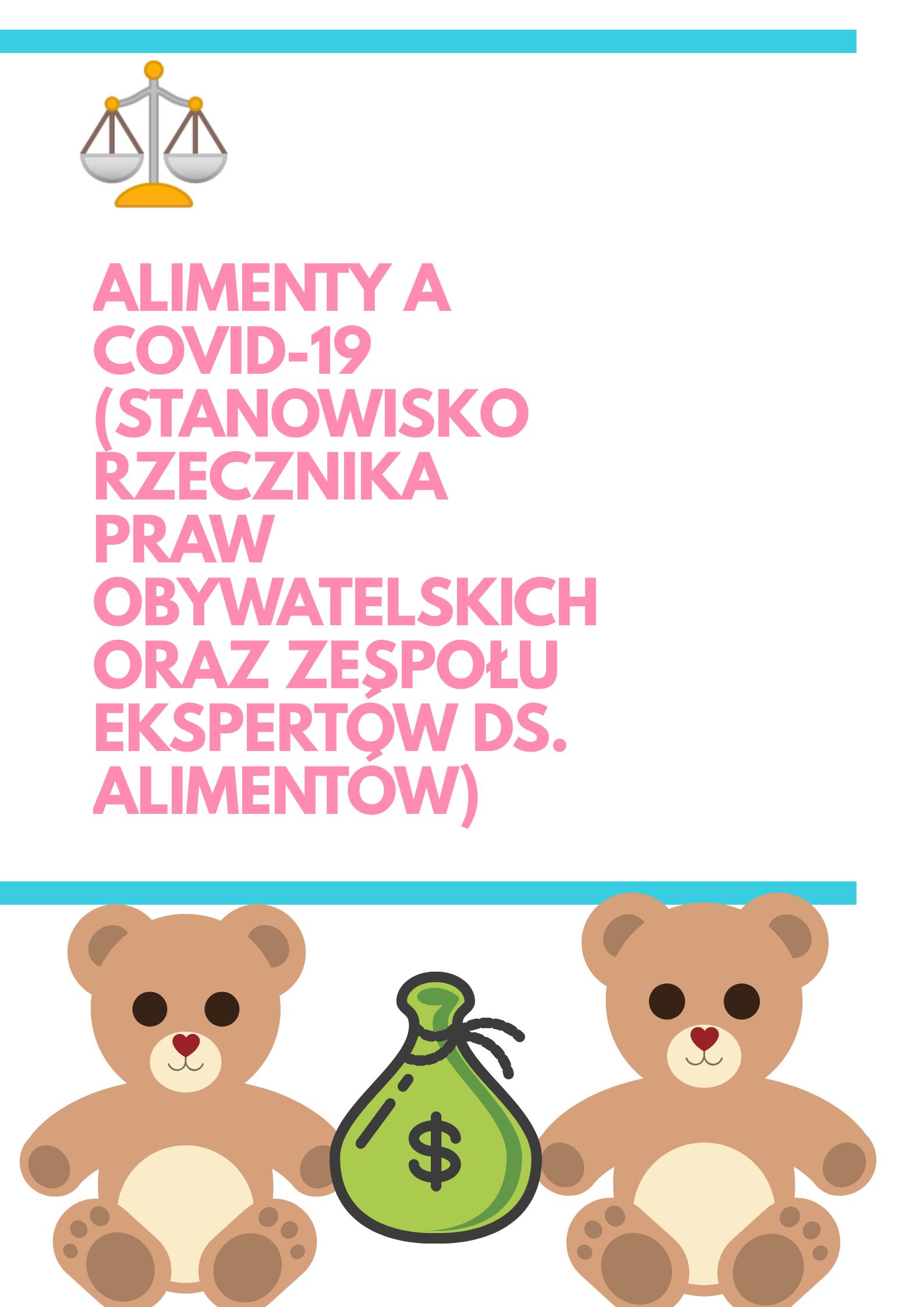 ALIMENTY A COVID-19 (STANOWISKO RZECZNIKA PRAW OBYWATELSKICH ORAZ ZESPOŁU EKSPERT ÓW DS. ALIMENTÓW).